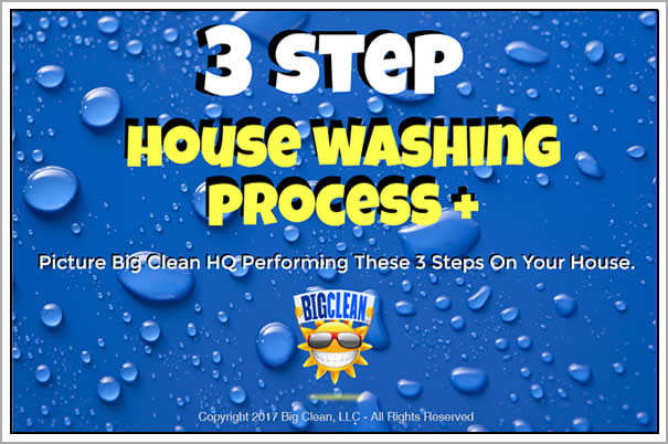 3 Step House Washing Process by Big Clean HQ